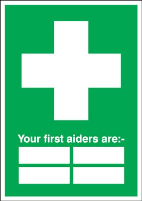 "Your First Aiders Are "" "" - Safety Sign"