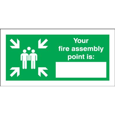 "Your Fire Assembly Point Is "" "" Safety Sign - Landscape"