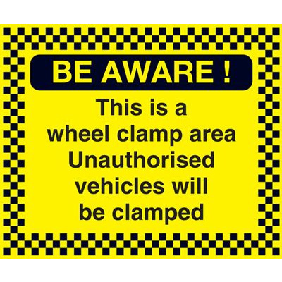 Be Aware - Wheel Clamp Area Safety Sign