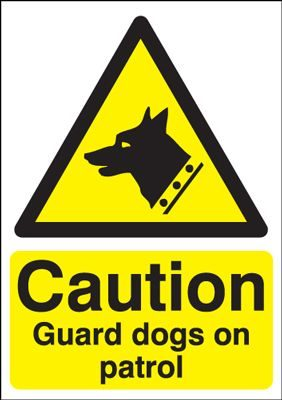 Caution Guard Dogs On Patrol Safety Sign - Portrait