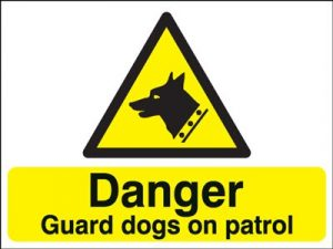 Caution Guard Dogs On Patrol Safety Sign