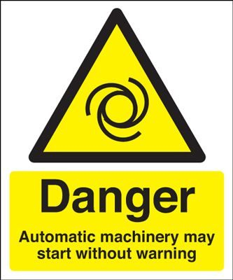 Danger Automatic Machinery Start Hazard Safety Sign