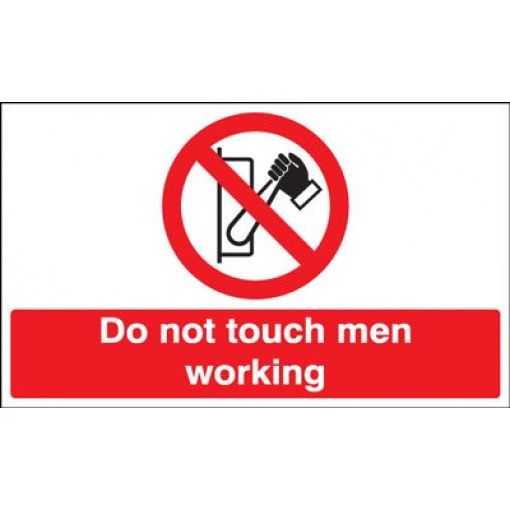 Do Not Touch Men Working Prohibition Safety Sign - Landscape