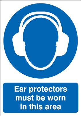 Ear Protectors Must Be Worn In This Area Mandatory Safety Sign
