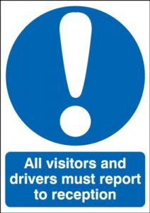 All Visitors & Drivers Must Report To Reception Sign