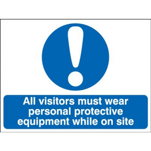 All Visitors Wear PPE While On Site Safety Sign