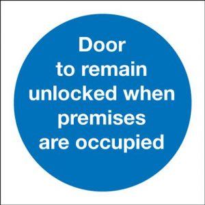Door To Remain Unlocked When Occupied Safety Sign