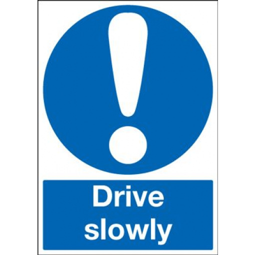 Drive Slowly Mandatory Safety Sign - Portrait