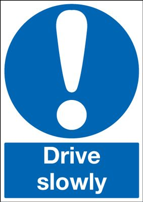 Drive Slowly Mandatory Safety Sign - Portrait