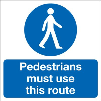 Pedestrians Must Use This Route Mandatory Safety Sign