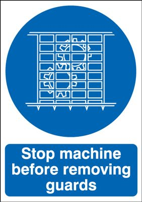 Stop Machine Before Removing Guards Safety Sign