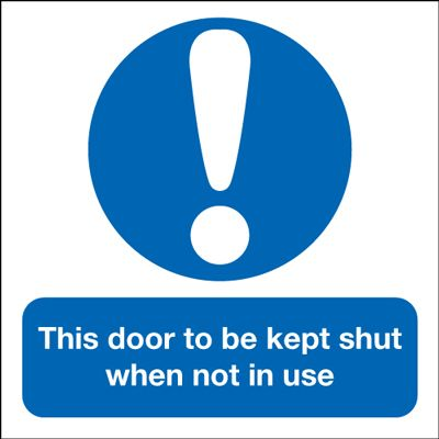 Door To Be Kept Shut When Not In Use Mandatory Safety Sign
