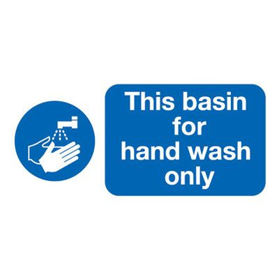 This Basin Is For Hand Wash Only Safety Sign