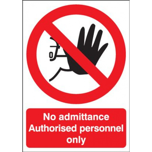 No Admittance Authorised Personnel Only Safety Sign