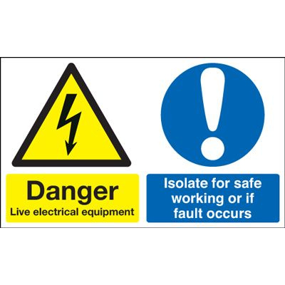 Live Electrical Equipment Isolate If Fault Occurs Safety Sign - Landscape