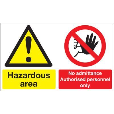 Hazardous Area No Admittance Authorised Personnel Safety Sign