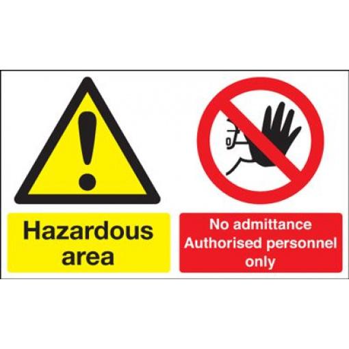 Hazardous Area No Admittance Authorised Personnel Safety Sign