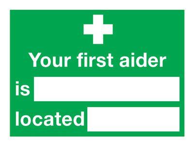 "Your First Aider Is "" "" Located Safety Sign"