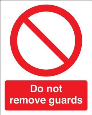 Do Not Remove Guards Safety Sign