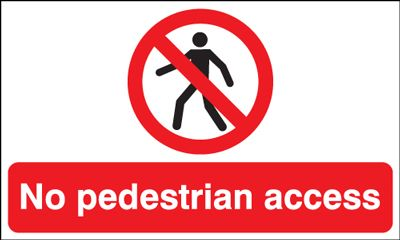 No Pedestrian Access Safety Sign - Landscape