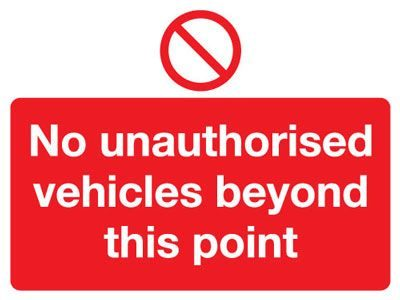 No Unauthorised Vehicles Beyond Safety Sign